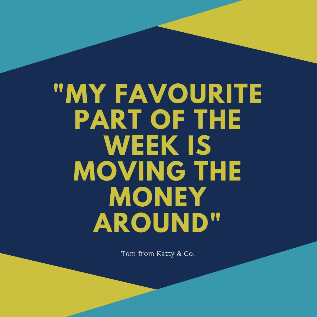 Katty & Co. Client Testimonial about his favorite past of his week is moving his money around.