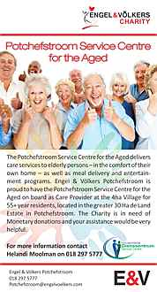 South Africa - The Potchefstroom Service Centre for the Aged delivers care services to elderly persons – in the comfort of their own home – as well as meal delivery and entertainment programs. Engel & Völkers Potchefstroom is proud to have the Potchefstroom Service Centre for the Aged-on board as Care Provider at the 4 Ha Village for 55+ year residents, located in the greater 30 Ha de Land Estate in Potchefstroom. The Charity is in need of Monetary donations and your assistance would be very helpful