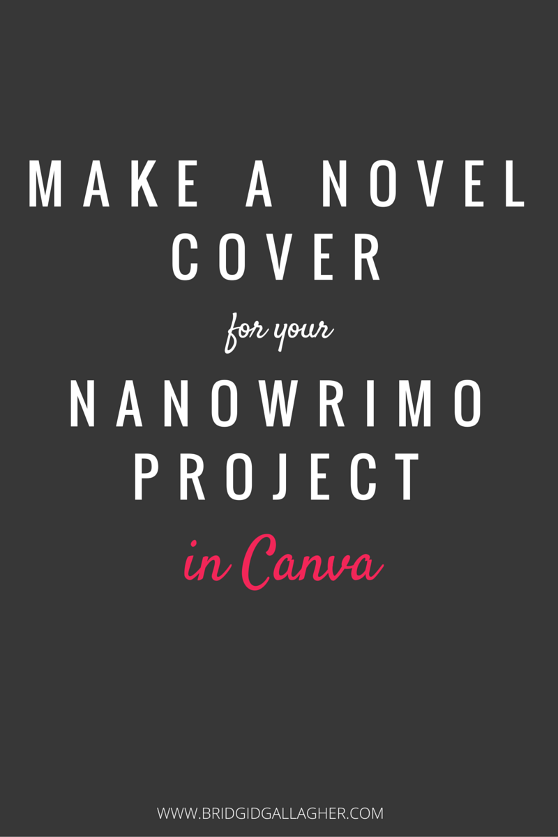 How To Make A Book Cover For Nanowrimo ~ Bridgid gallagher make a novel cover for your nanowrimo