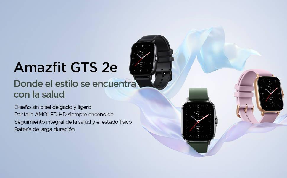 Amazfit GTS 2e - Donde el estilo conecta con la salud Diseño fino y ligero, sin bisel  Pantalla HD AMOLED siempre visible  Seguimiento continuo de salud y bienestar  Autonomía de la batería ultralarga
