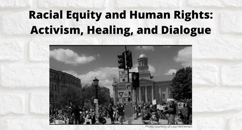 Racial Equity and Human Rights: Activism, Healing, and Dialogue