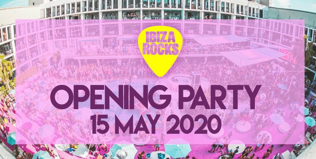 Ibiza rocks opening party 2020 tickets