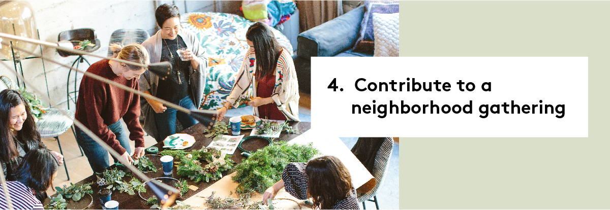 4. Contribute to a neighborhood gathering event