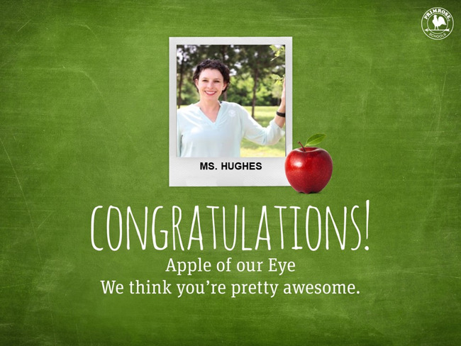 Congratulations Ms. Hughes on being our October Apple of our Eye!