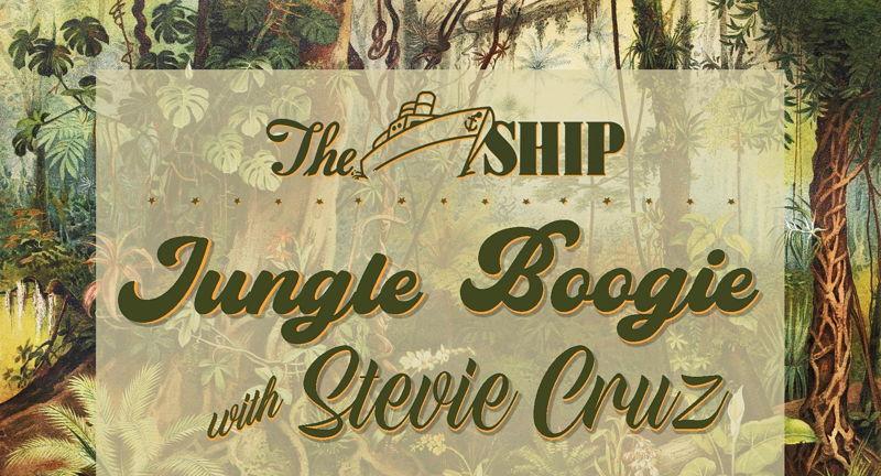 Jungle Boogie with Stevie Cruz