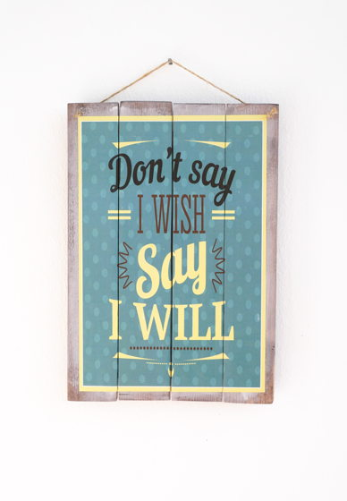 """Декоративная деревянная табличка """"Say I Will"""""""