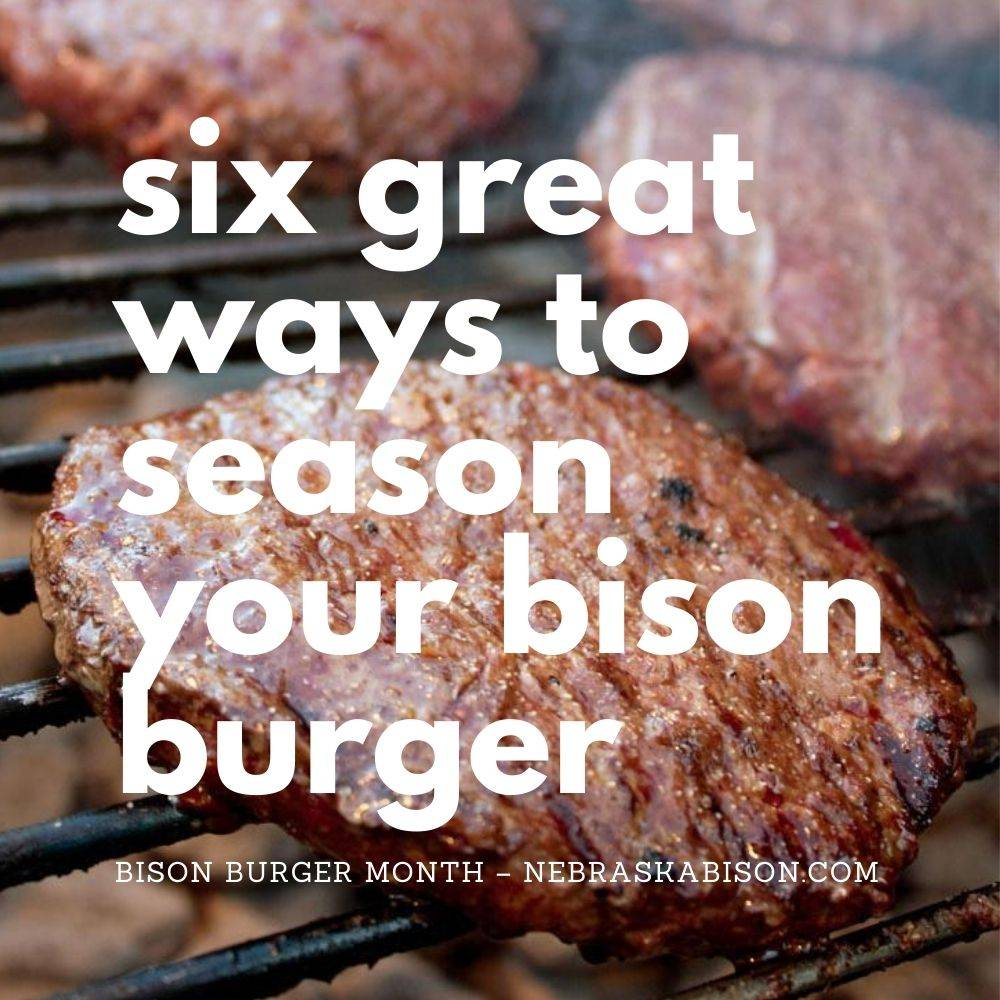 six great ways to season your bison burger.