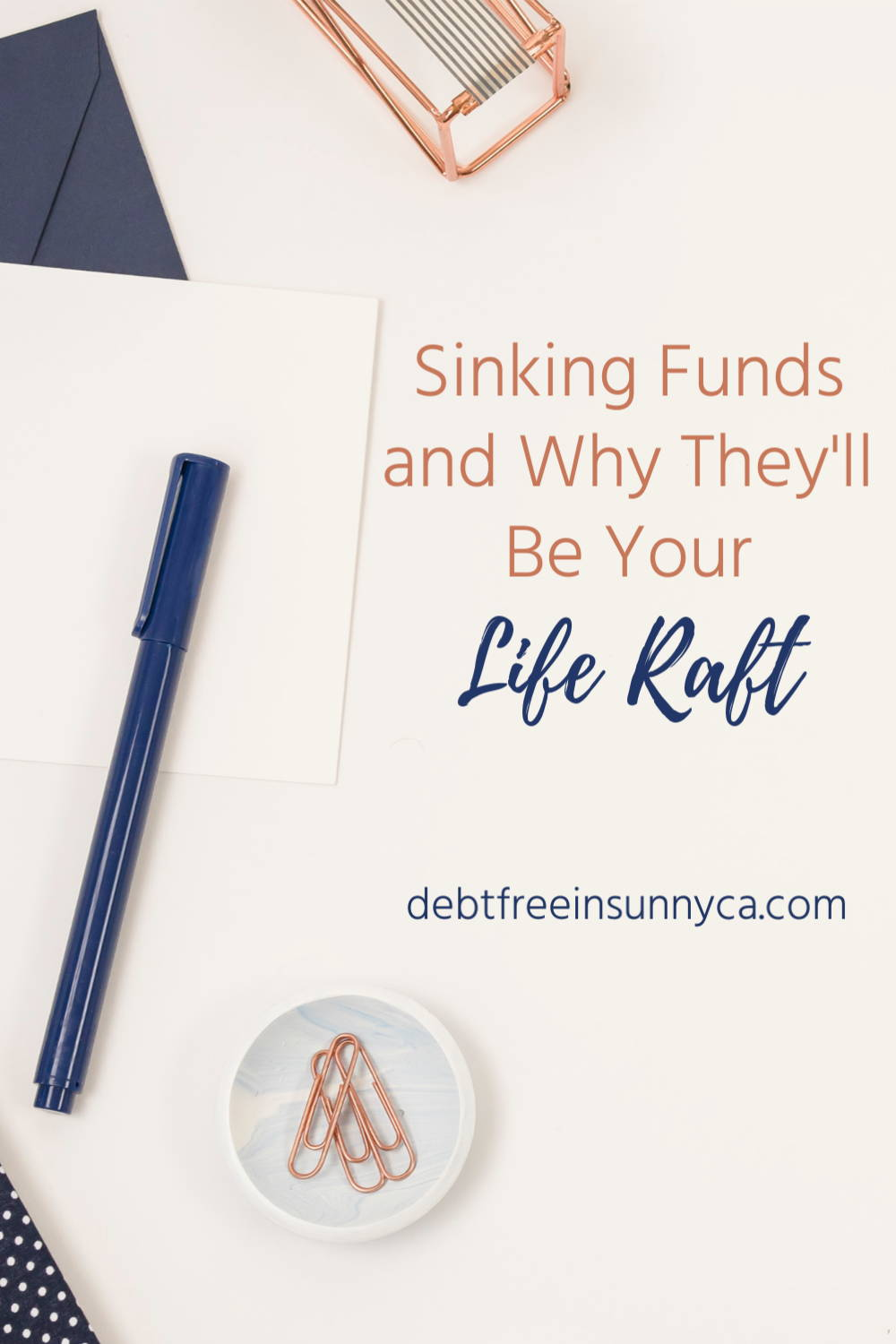 Debt Free in Sunny CA Sinking Funds and Why They'll Be Your Life Raft