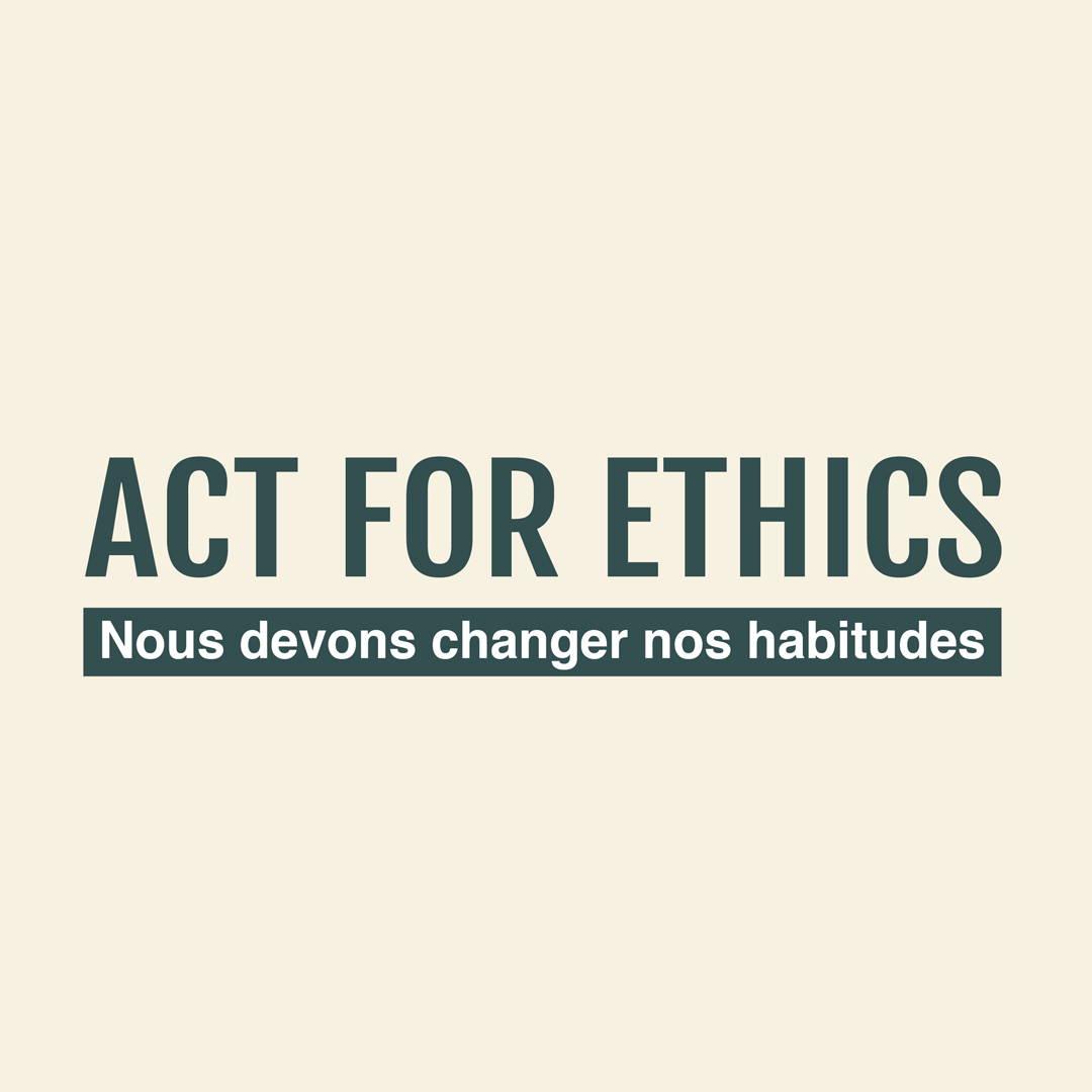 act for ethics, mouvement social et solidaire, commerce équitable, indépendance des femmes ,  habitudes, agir maintenant