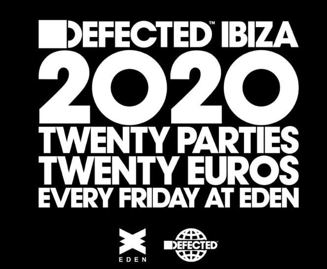 Defected Ibiza 2020 calendario fiestas y entradas, eden ibiza