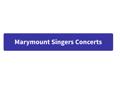 Marymount Singers Concert