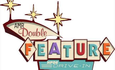 AMR HPDE - Double Feature and Movie