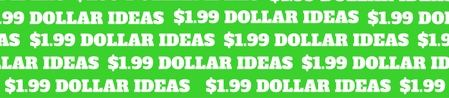Dollar Ideas