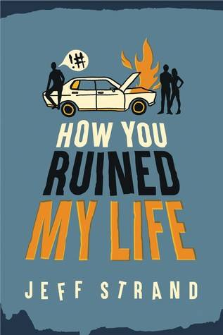 Four Anchors Clean List April 2018: How You Ruined my Life by Jeff Strand
