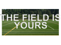 The Field is Yours!