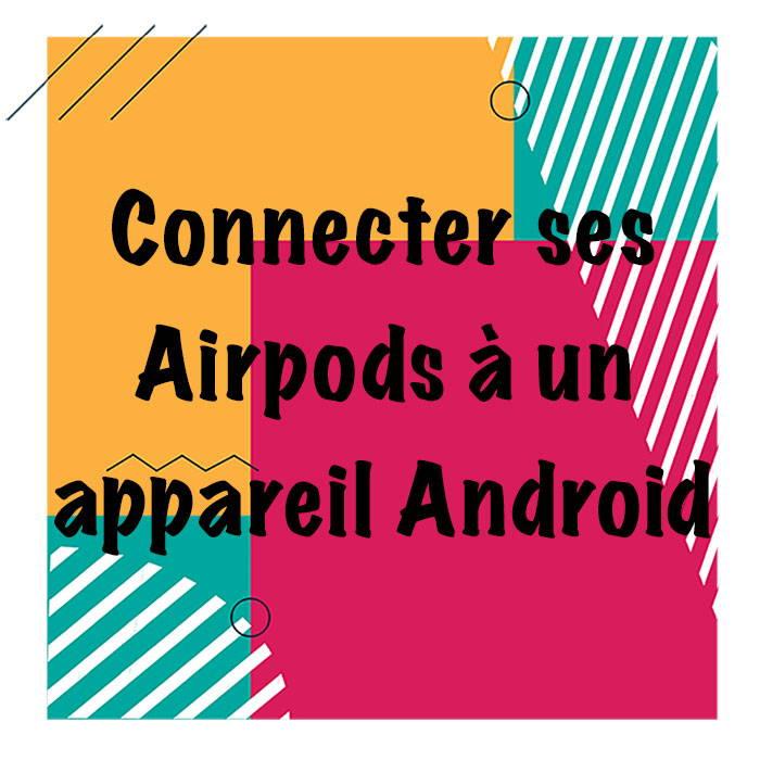 connecter des Airpods à un téléphone samsung
