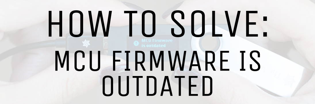 """What to Do If Your Ledger Says """"MCU Firmware is Outdated"""" — Billfodl"""