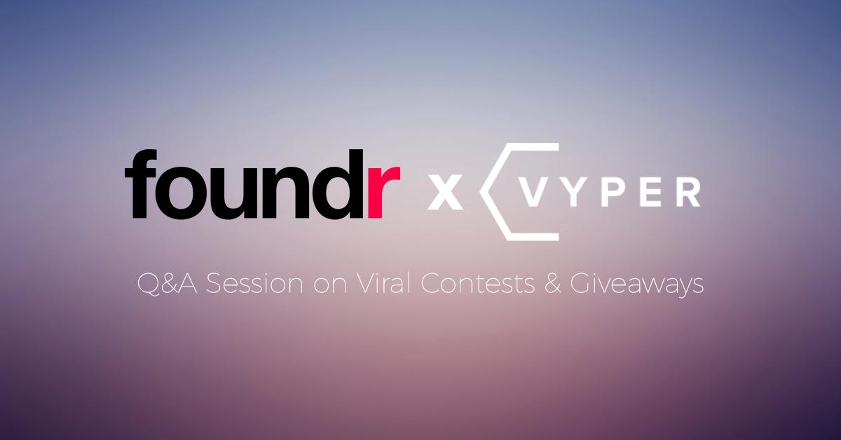 Foundr VYPER Q&A