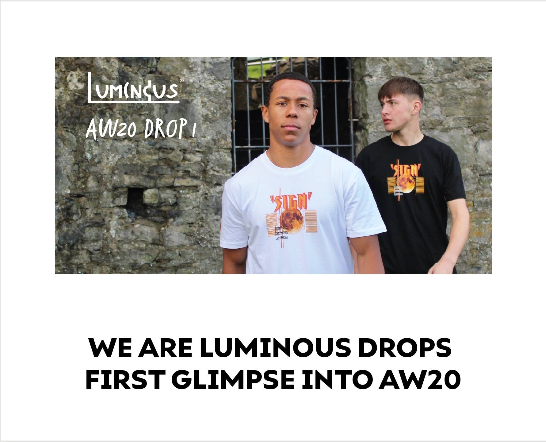 We Are Luminous Drops First Glimpse Into AW20
