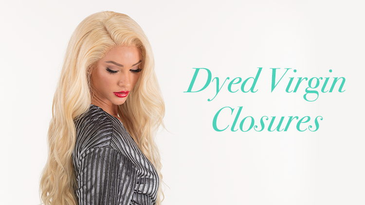 Dyed Vigin Closures