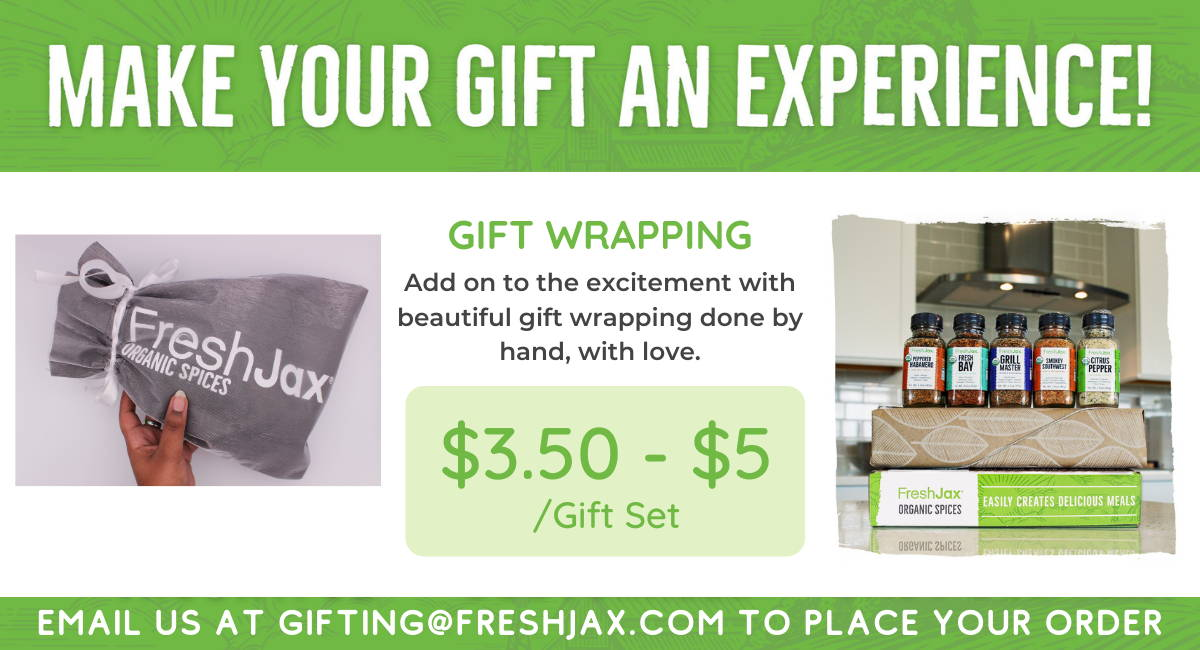 Make your gift an experience! Gift wrapping. Add on to the excitement with beautiful gift wrapping done by hand,  with love. 5 dollars each. Email us at hello@freshjax.com to place your order.