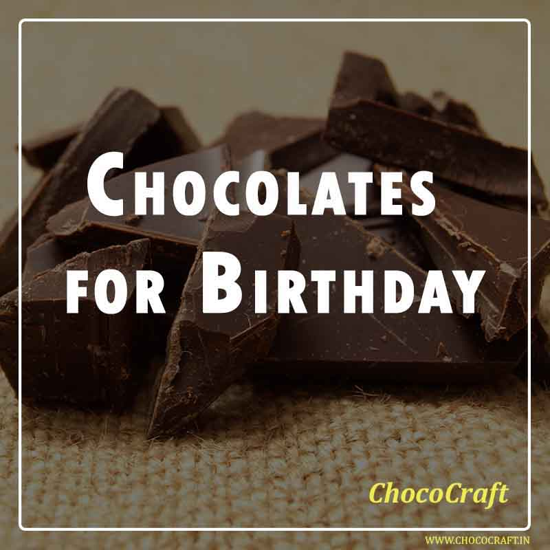 Chocolates as Birthday gift