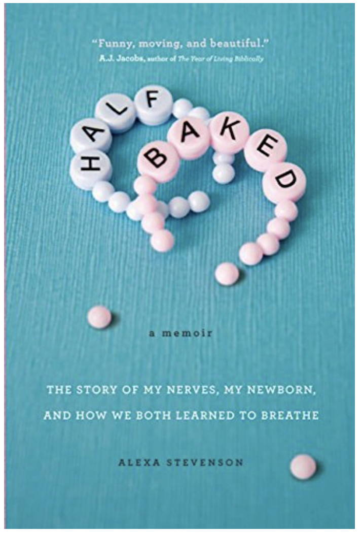 Book Cover Half Baked Preemie Memoir by Alexa Stevenson