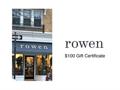 Rowen $100 Gift Certificate