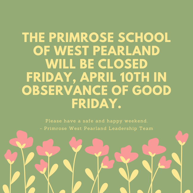primrose west pearland; closed for good friday; 2020