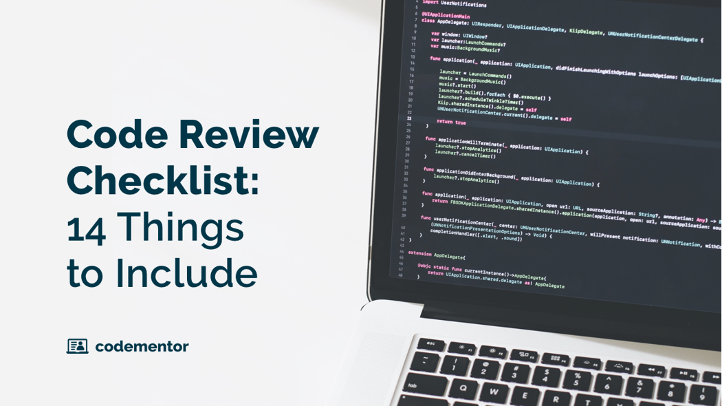 Your Code Review Checklist: 14 Things to Include