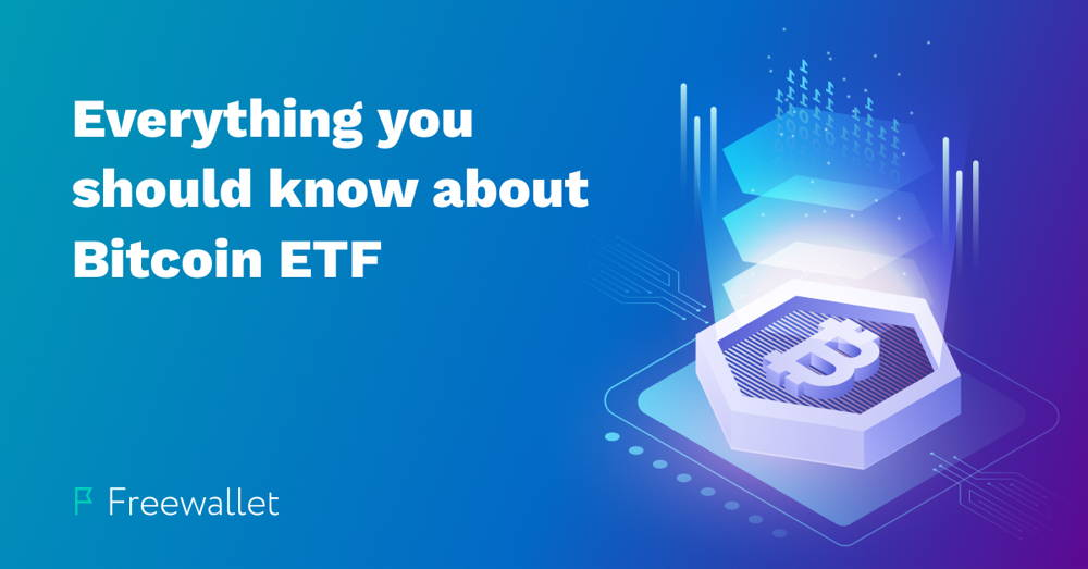 Everything you should know about Bitcoin ETF