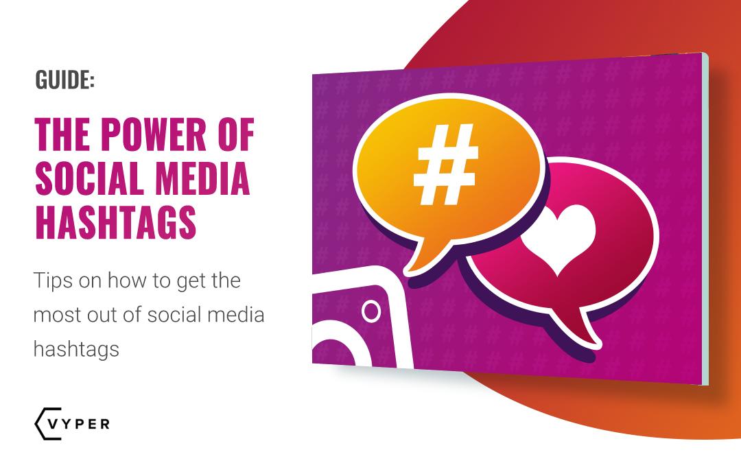 The Power of Social Media Hashtags | VYPER