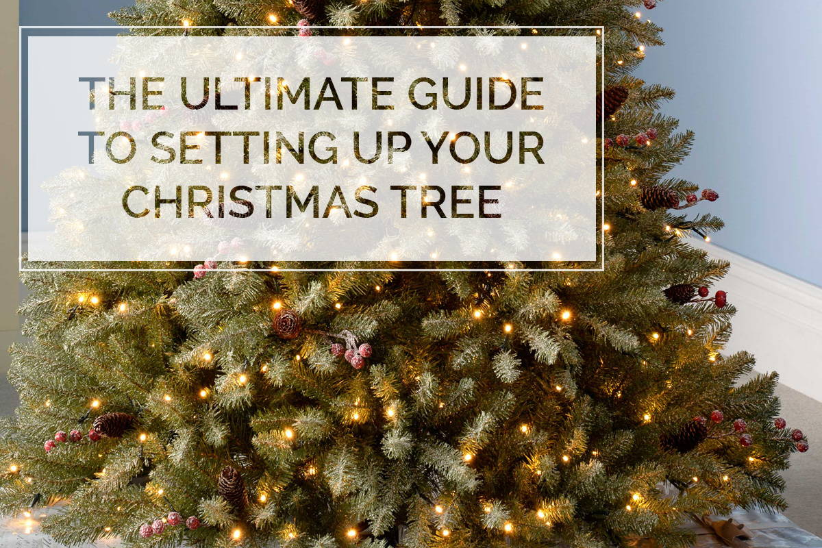 The Ultimate Guide to Setting up your Christmas Tree