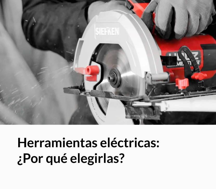 Herramientas eléctricas: ¿Por qué elegirlas?