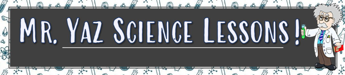 Mr. Yaz Science Lessons!