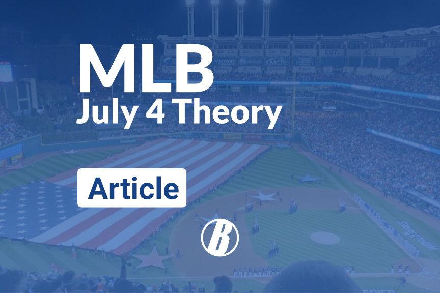 MLB: Does Baseball's July 4 Theory Still Hold True?