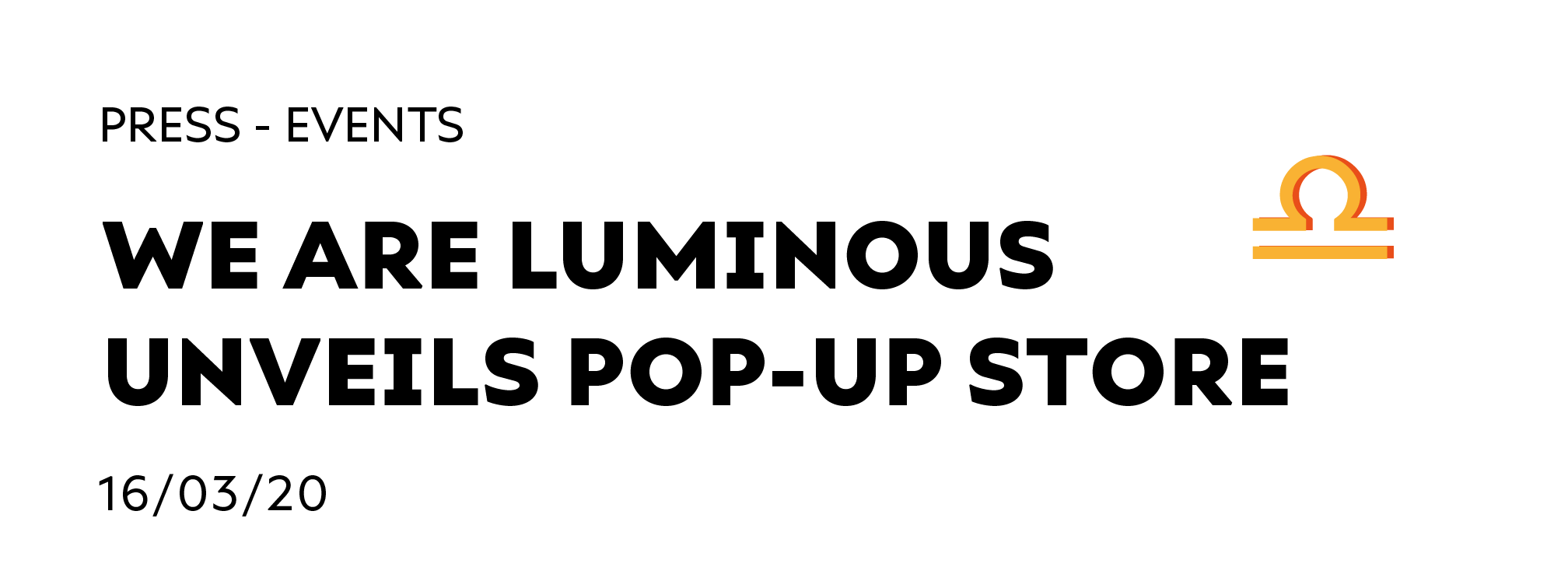 We Are Luminous Unveils Pop-Up Store