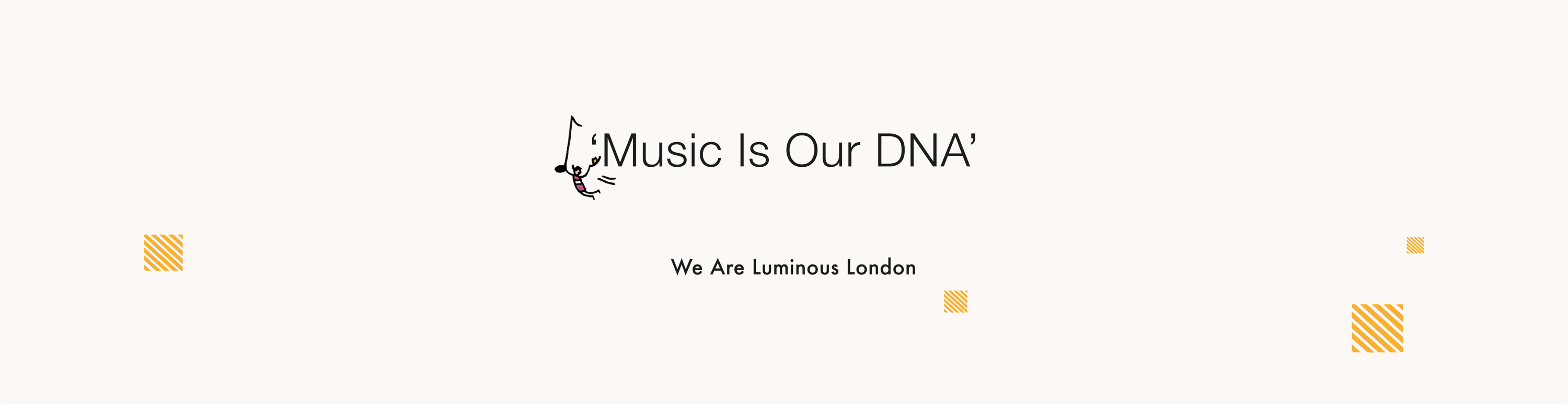 'Music Is Our DNA'
