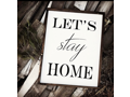 """Let's Stay Home"" sign"