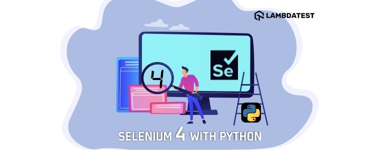 Codementor: Selenium 4 With Python: All You Need To Know
