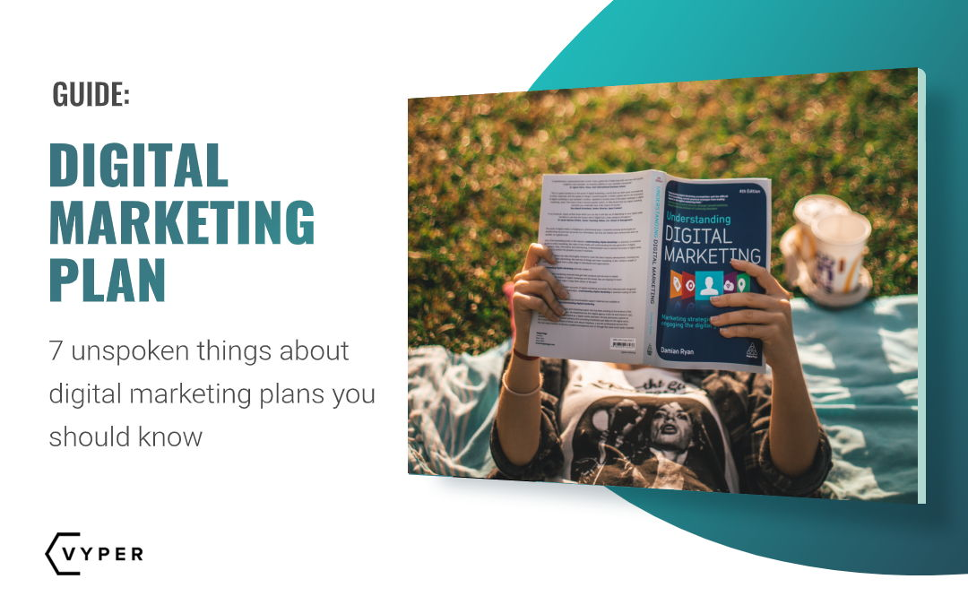 Digital Marketing Plan: 7 Unspoken Things You Should Know