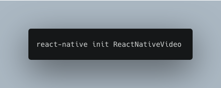 react-native init ReactNativeVideo