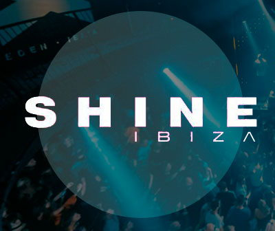 Party Shine Eden Ibiza, party calendar and Ibiza parties tickets