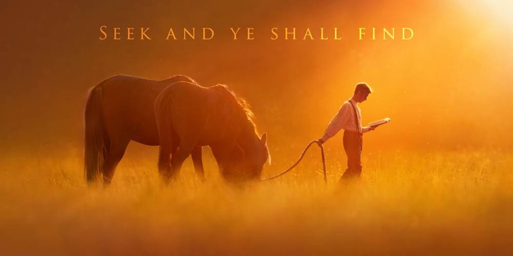 """Horizontal image of Joseph Smith leading two horses as he reads from the Bible. The text reads: """"Seek and ye shall find""""."""