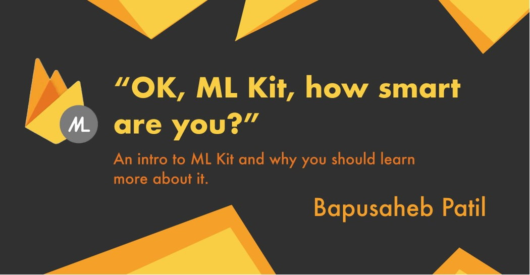 """OK, ML Kit, how smart are you?"""" 