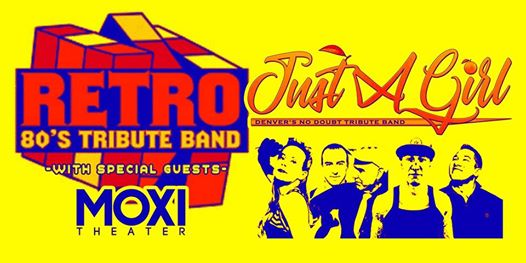 RETRO ( 80's Tribute Band) w/ Just a Girl (No Doubt Tribute) at Moxi Theater