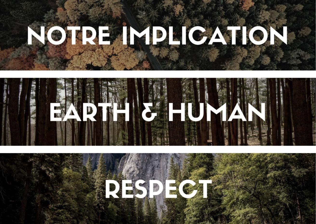 C'est une image composée de trois photos de nature avec des arbres, des montagnes, type station de ski. Il y est inscrit Notre Implication, Earth & Human et Respect.