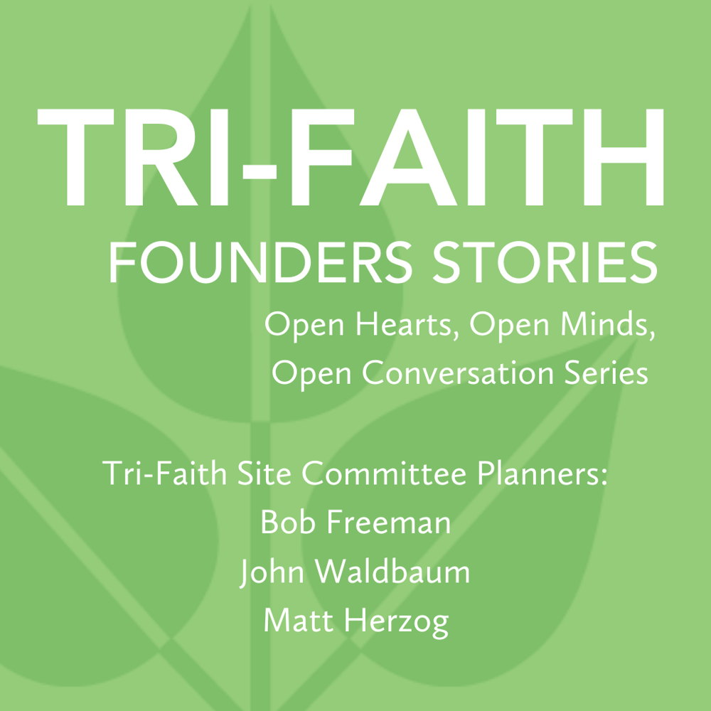 Picture of Join Tri-Faith Site Committee Planners as they tell us their Tri-Faith stories and answer your questions live.