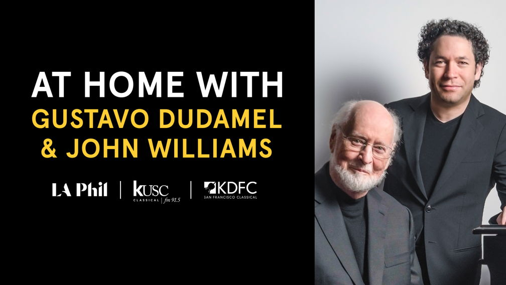 Gustavo Dudamel and John Williams host the next two episodes of At Home With...
