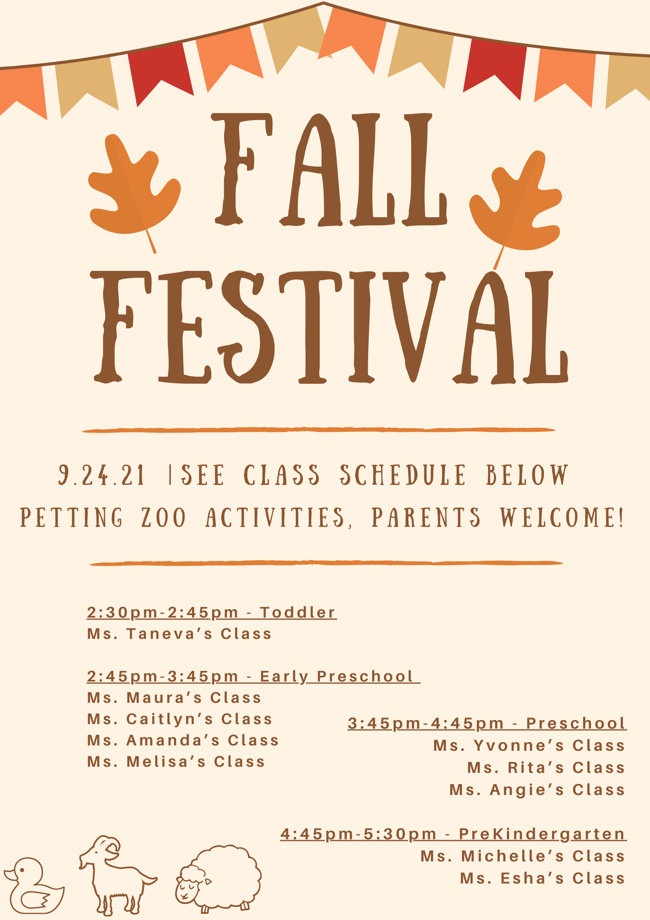 we will be having our FALL FESTIVAL. We will be having Stepping Out Petting Zoo visit our school with animals like sheep, goa